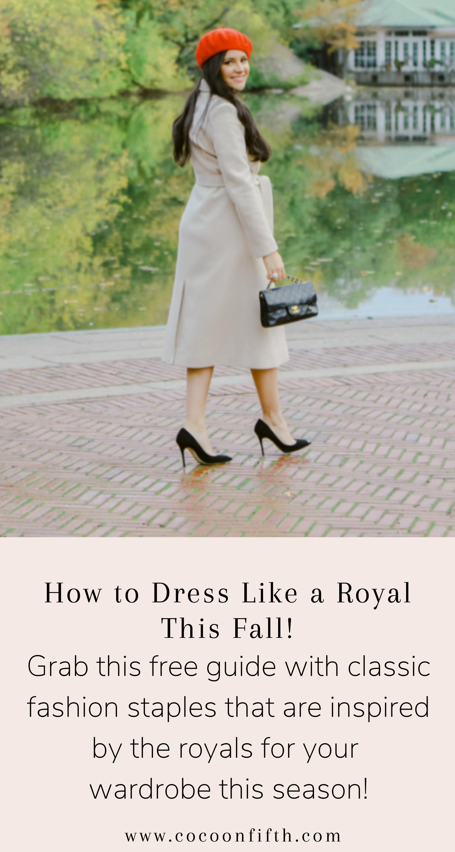 How To Dress Like A Royal Fashion